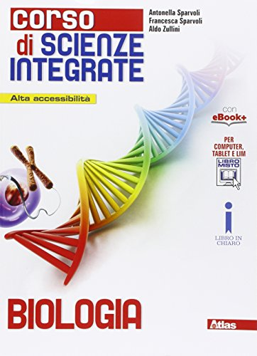 Corso di scienze integrate. Biologia. Per le Scuole superiori. Con e-book. Con espansione online