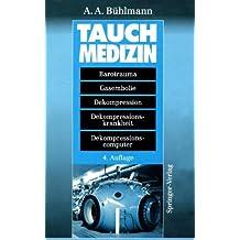 Tauchmedizin: Barotrauma · Gasembolie · Dekompression Dekompressionskrankheit · Dekompressionscomputer 4. Auflage