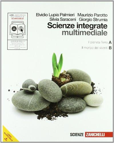 Scienze integrate. Vol. A-B: Il pianeta Terra-Il mondo dei viventi. Per le Scuole superiori. Con DVD-ROM. Con espansione online