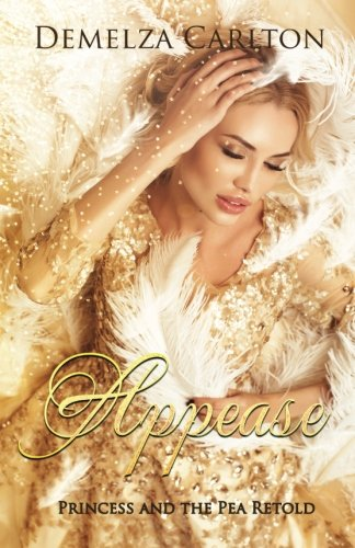 Appease: Princess and the Pea Retold: Volume 8 (Romance a Medieval Fairytale series)