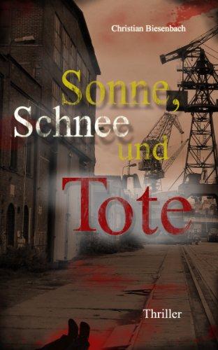 Buchseite und Rezensionen zu 'Sonne, Schnee und Tote: Thriller (KB-Thriller/Krimi 1)' von Christian Biesenbach
