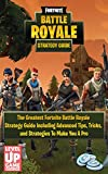 #10: Fortnite: Battle Royale - The Greatest Fortnite Battle Royale Strategy Guide Including Advanced Tips, Tricks, and Strategies To Make You A Pro