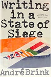 Writing in a State of Siege: Essays on Politics and Literature by Andre Philippus Brink (1983-12-01)