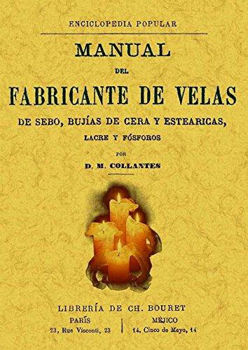 Manual del fabricante de velas de sebo, bujías de cera y estearicas, lacre y fósforos