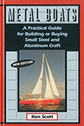 Metal Boats: A Practical Guide for Building or Buying Small Steel and Alumninum Craft