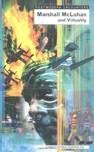 Marshall McLuhan and Virtuality (Postmodern Encounters) by Chris Horrocks (2000-09-01)