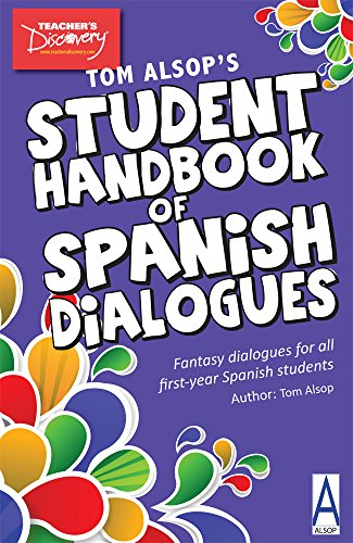 Tom Alsop's Student Handbook of Spanish Dialogues: Fantasy Dialogues for all first-year Spanish students por Tom Alsop