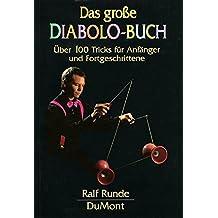 Das große Diabolo-Buch: Über 100 Tricks für Anfänger und Fortgeschrittene