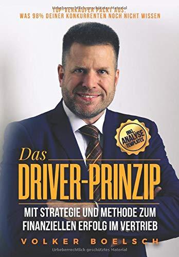 Das Driver-Prinzip: Mit Strategie und Methode zu finanziellem Erfolg im Vertrieb (KingKontent Ratgeber, Band 1)