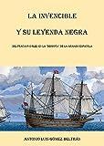 La Invencible y su leyenda negra : del fracaso inglés en la derrota de la armada española