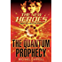 The Quantum Prophecy (The New Heroes, Book 1)