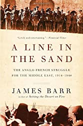 By James Barr A Line in the Sand: The Anglo-French Struggle for the Middle East 1914-1948 (1st Edition) [Hardcover]