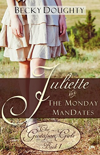 ebook: Juliette and the Monday ManDates: Contemporary Christian Romance (The Gustafson Girls Sisters Series Book 1) (B00MWC9AUK)