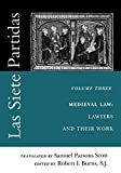 Las Siete Partidas, Volume 3: The Medieval World of Law: Lawyers and Their Work (Partida III): Medieval World of Law: Lawyers and Their Work v. 3 (The Middle Ages Series)