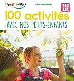 100 activités avec nos petits-enfants (1-12 ans) (Happy family)