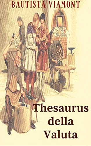 Thesaurus della Valuta: Storia della Numismatica