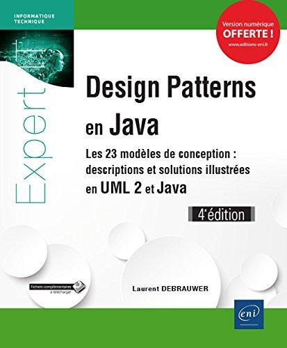 Design Patterns en Java - Les 23 modles de conception : descriptions et solutions illustres en UML 2 et Java (4e dition)