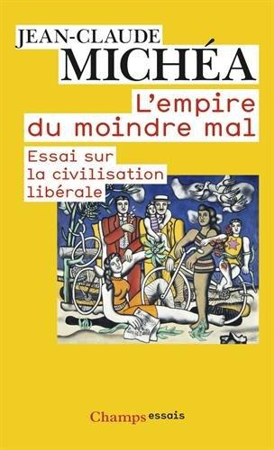 L'empire du moindre mal : Essai sur la civilisation librale