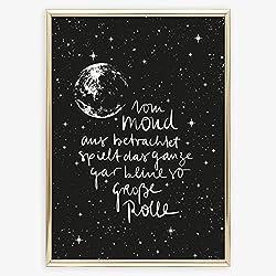 Kunstdruck, Sprüche Poster: Vom Mond aus betrachtet spielt das ganze gar keine so große Rolle | Hochwertiges und festes Premiumpapier | Ohne Rahmen