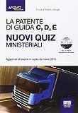 La patente di guida C, D, E. Nuovi quiz ministeriali. Con CD-ROM