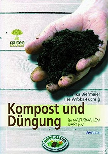 Kompost und Düngung im naturnahen Garten (Garten kurz & gut)