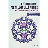 Endohedral Metallofullerenes: Fullerenes with Metal Inside