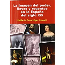 La imagen del poder: reyes y regentes en la España del siglo XIX