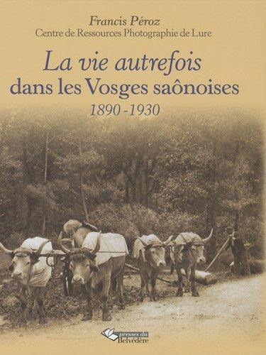La vie autrefois dans les Vosges saônoises