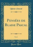 Pensées de Blaise Pascal, Vol. 1 (Classic Reprint) - Forgotten Books - 21/04/2018