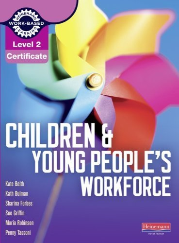 Level 2 Certificate for the Children and Young People's Workforce by Tassoni, Penny, Beith, Ms Kate, Bulman, Ms Kath, Griffin, Ms (2010) Paperback