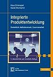Integrierte Produktentwicklung: Denkabläufe, Methodeneinsatz, Zusammenarbeit von Klaus Ehrlenspiel (7. März 2013) Gebundene Ausgabe