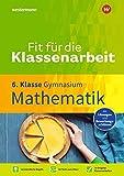 Fit für die Klassenarbeit - Gymnasium: Mathematik 6
