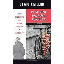 Ça ne s'est pas passé comme ça: Tome 1 (Les enquêtes de Mary Lester t. 48) (French Edition)