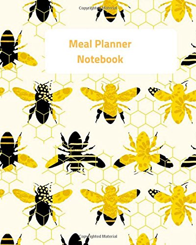 Meal Planner Notebook: rack And Plan Monday to Sunday and Grocery List Your Meals Log Book Size 8 x 10 Inches -