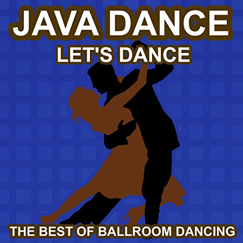 Java Dance - Let's Dance - The Best of Ballroon Dancing and Lounge Music -
