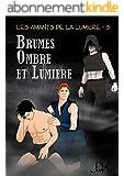 Brumes, Ombre et Lumière (Les Amants de la Lumière t. 3)