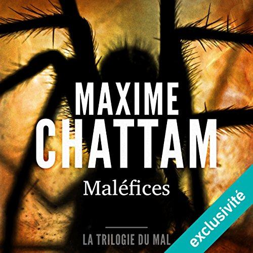 Maléfices: La trilogie du mal 3 par Maxime Chattam