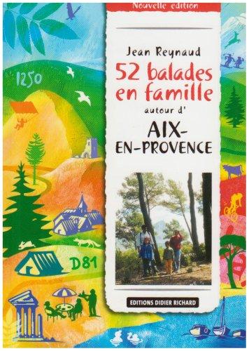 52 balades en famille autour d'Aix-en-Provence, tome 1