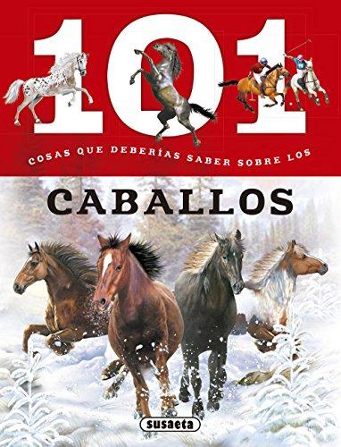 101 Cosas que deberías saber sobre los caballos por Susaeta Ediciones S A