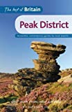 The Best of Britain: The Peak District: Accessible, Contemporary Guides by Local Authors: Accessible, Contemporary Guides by Local Experts