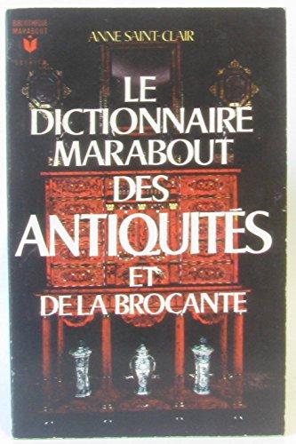 LE DICTIONNAIRE MARABOUT DES ANTIQUITES ET DE LA BROCANTE par Saint-Clair Anne