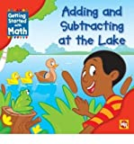 Adding and Subtracting at the Lake (Getting Started with Math) (Hardback) - Common