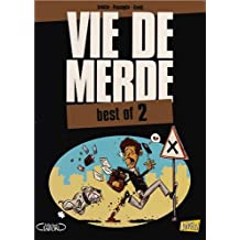 Vie de merde, Best of 2 :