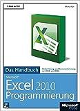 Microsoft Excel 2010 Programmierung - Das Handbuch