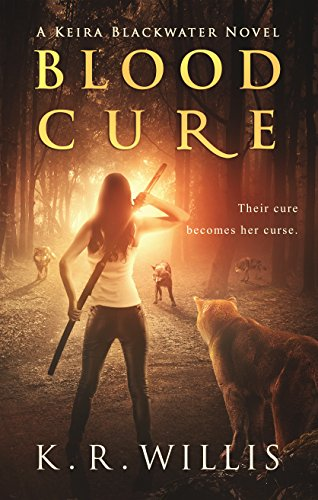 Blood Cure (Keira Blackwater Series Book 1) (English Edition)