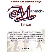 """Mitmachtänze-Tanzbeschreibungen: 36 ausführliche Tanzbeschreibungen zu den CDs 4473 """"Mitmachtänze 1"""" und 4474 """"Mitmachtänze 2"""""""