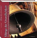 Klänge der Unendlichkeit: Eine Reise durch die Kulturgeschichte der Glocke