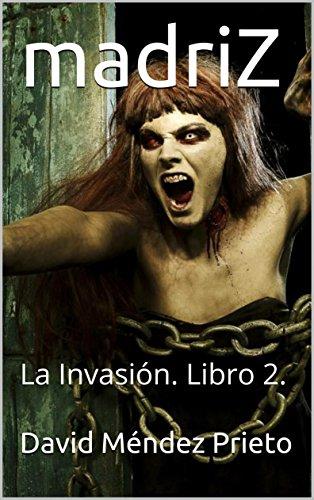 madriZ: La Invasión. Libro 2.