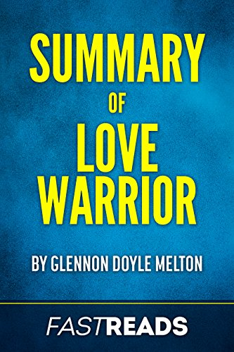 summary-of-love-warrior-oprahs-book-club-by-glennon-doyle-melton-includes-key-takeaways-analysis-eng
