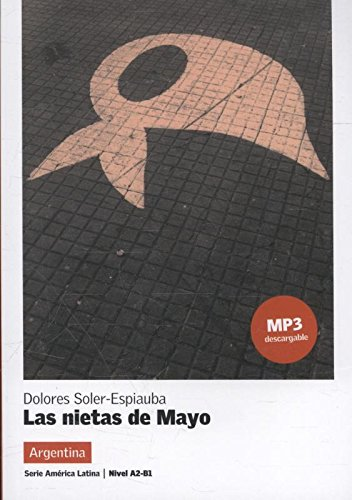 Colección América Latina. Las nietas de Mayo.  Libro + MP3 (Ele - Serie America Latina) por Dolores Soler-Espiauba